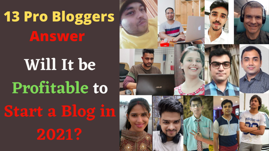 13 Pro Bloggers Answer